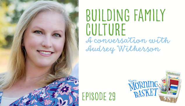 YMB #29 Bulding Family Culture with Audrey Wilkerson