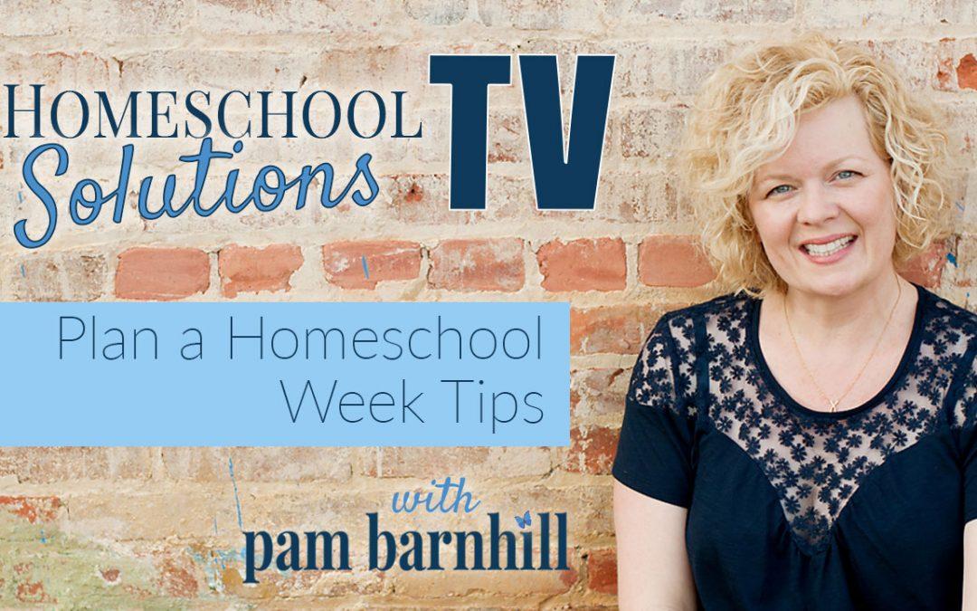HSTV: Plan a Homeschool Week Tips