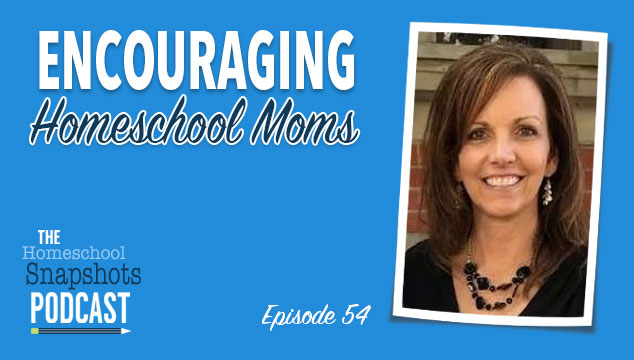 HSP 054 Mary Jo Dean: Encouraging Homeschool Moms
