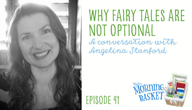 YMB #41 Why Fairy Tales are Not Optional: A Conversation with Angelina Stanford