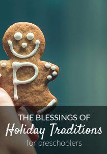 The Blessings of Holziday Traditions for Preschoolers