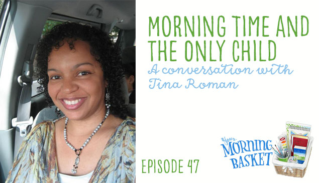 YMB #47 Morning Time and the Only Child: A Conversation with Tina Roman