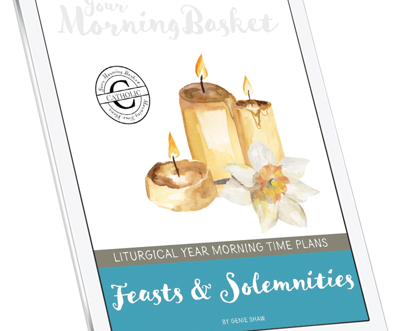 Feasts and Solemnities Morning Time Plans