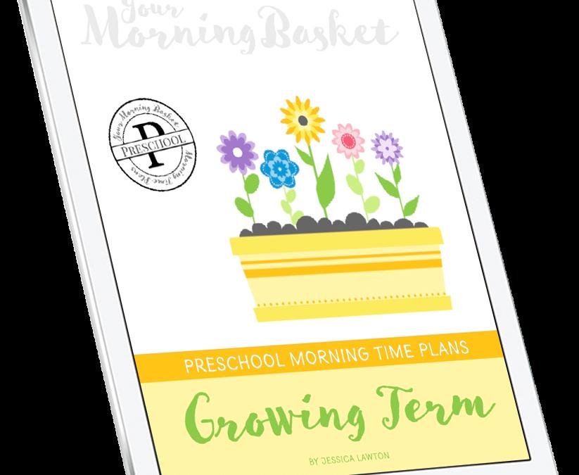 Growing Term: Preschool Morning Time Plans