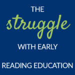 struggle early reading education pam barnhill homeschool solutions