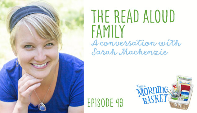 YMB #49 The Read Aloud Family: A Conversation with Sarah Mackenzie