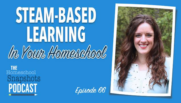 HSP 066 Karyn Tripp: STEAM-Based Learning in Your Homeschool