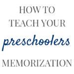 Preschooler memorization Pam Barnhill Homeschool Solutions