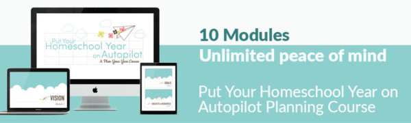 Put Your Homeschool Year on Autopilot