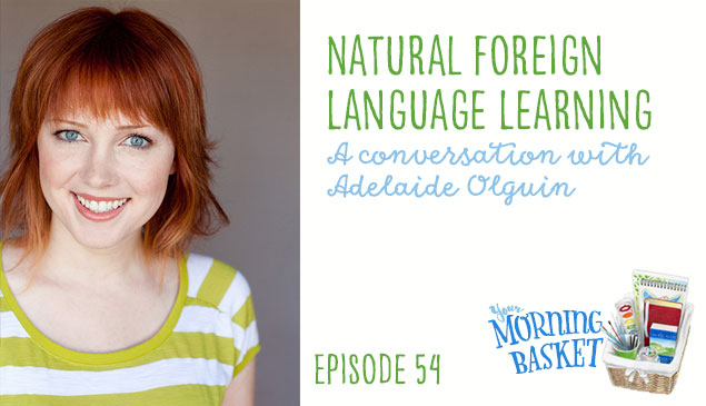 YMB #54 Natural Foreign Language Learning: A Conversation with Adelaide Olguin