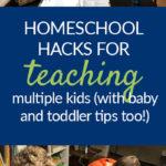 Homeschool Hacks for Juggling Multiple Kids