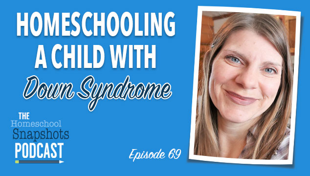 HSP 69: Jennifer Brockman: Homeschooling a Child with Down Syndrome