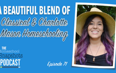 HSP 071 Elsie Iudicello: A Beautiful Blend of Classical & Charlotte Mason Homeschooling