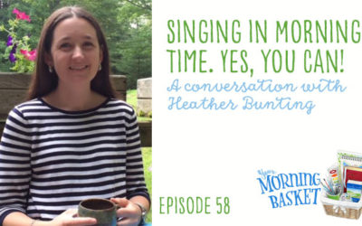 YMB #58 Singing in Morning Time: Yes, you can! A Conversation with Heather Bunting