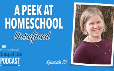 HSP 72 Maren Goerss: A Peek at Homeschool Unrefined