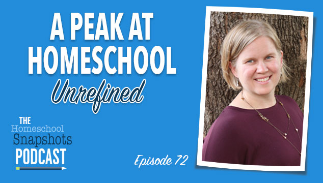 HSP 072 Maren Goerss: A Peak at Homeschool Unrefined