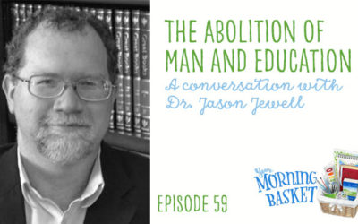 YMB #59 The Abolition of Man and Education: A Conversation with Dr. Jason Jewell