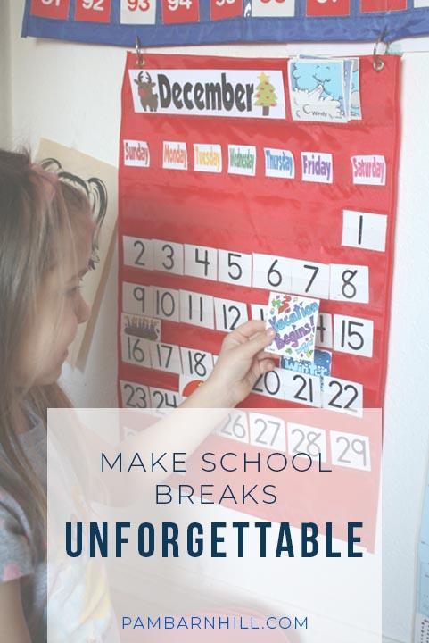 Make School Breaks Unforgettable!
