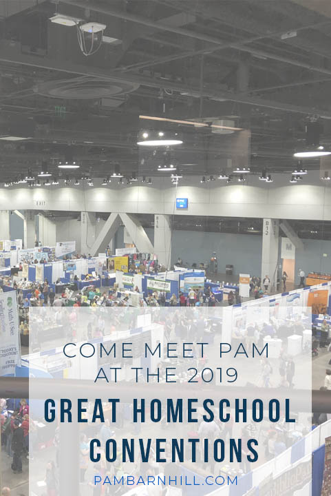 Come meet Pam at the 2019 Great Homeschool Conventions