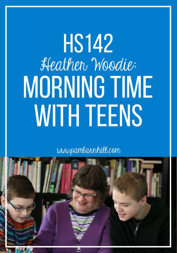 HS 142: Heather Woodie Morning Time with Teens