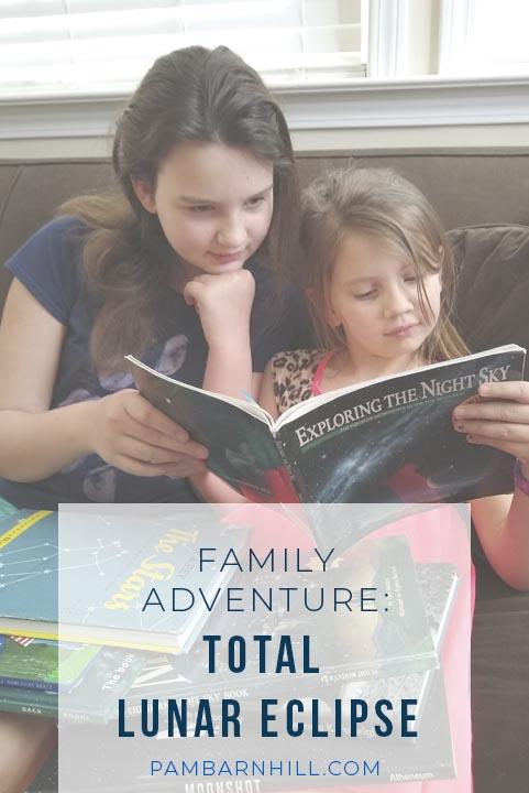 Family Adventure: Total Lunar Eclipse