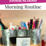 Better Homeschool Morning Routine Pin