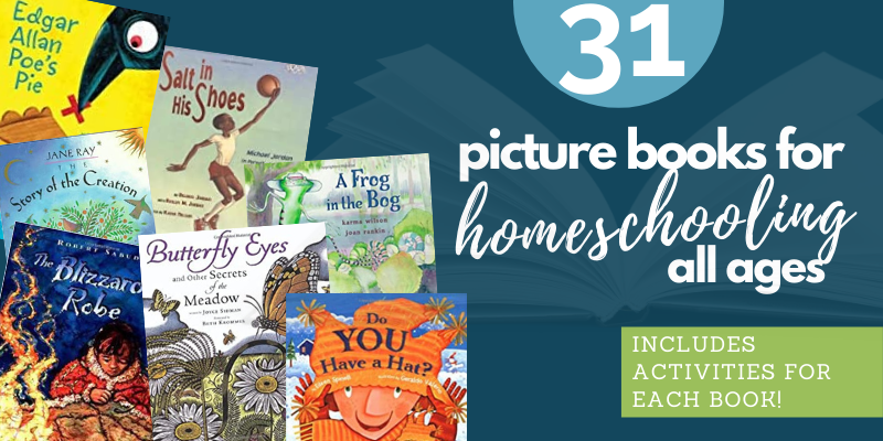 31 Picture Books for Homeschooling All Ages